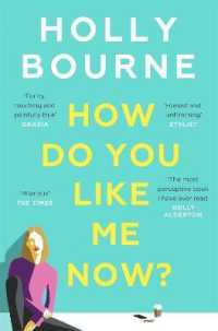 Link to an enlarged image of How Do You Like Me Now?: the hilarious and searingly honest novel everyone is talking about