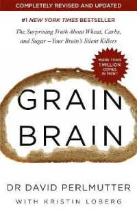 Link to an enlarged image of Grain Brain : The Surprising Truth about Wheat, Carbs, and Sugar - Your Brain's Silent Killers -- Paperback / softback
