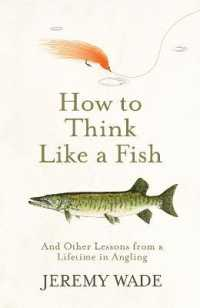 Link to an enlarged image of How to Think Like a Fish : And Other Lessons from a Lifetime in Angling -- Paperback / softback