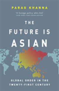 Link to an enlarged image of Future Is Asian : Global Order in the Twenty-first Century -- Hardback