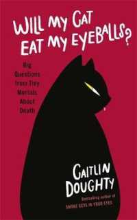 image of Will My Cat Eat My Eyeballs? : Big Questions from Tiny Mortals about Death -- Paperback / softback