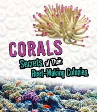Link to an enlarged image of Corals : Secrets of Their Reef-making Colonies (Amazing Animal Colonies) -- Paperback / softback