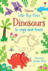 Little Wipe-Clean Dinosaurs to Copy and Trace 9781474954785