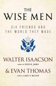 Link to an enlarged image of The Wise Men : Six Friends and the World They Made (Reprint)