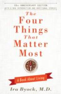 Link to an enlarged image of The Four Things That Matter Most : A Book about Living (10th Anniversary)