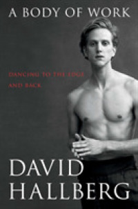 Link to an enlarged image of A Body of Work : Dancing to the Edge and Back