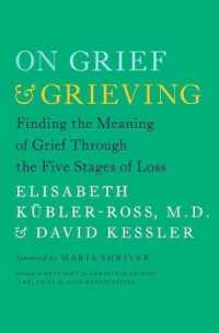 Link to an enlarged image of On Grief and Grieving : Finding the Meaning of Grief through the Five Stages of Loss (Reprint)