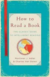 Link to an enlarged image of How to Read a Book : The Classic Guide to Intelligent Reading (Reprint)