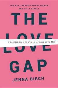 Love Gap: Radical Plan to Win in Life and Love 9781478920045