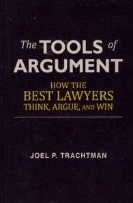 Link to an enlarged image of The Tools of Argument : How the Best Lawyers Think, Argue, and Win