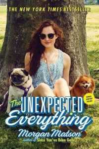Link to an enlarged image of The Unexpected Everything (Reprint)