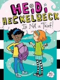 Link to an enlarged image of Heidi Heckelbeck Is Not a Thief! (Heidi Heckelbeck)