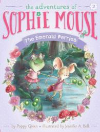 Link to an enlarged image of The Emerald Berries (Adventures of Sophie Mouse)