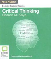 Critical Thinking: A Beginners Guide (Beginners Guides)