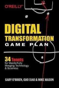 Link to an enlarged image of Digital Transformation Game Plan : 34 Tenets for Masterfully Merging Technology and Business