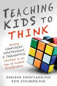 Link to an enlarged image of Teaching Kids to Think : Raising Confident, Independent, & Thoughtful Children in an Age of Instant Gratification