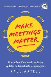 Link to an enlarged image of Make Meetings Matter : How to Turn Meetings from Status Updates to Remarkable Conversations (Ignite Reads)