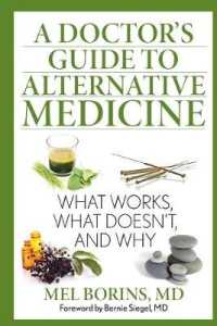 Link to an enlarged image of A Doctor's Guide to Alternative Medicine : What Works, What Doesn't, and Why