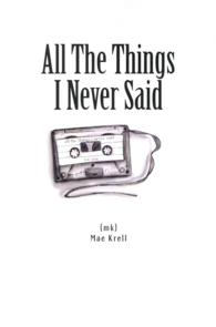 Link to an enlarged image of All The Things I Never Said