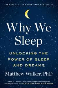 Link to an enlarged image of Why We Sleep : Unlocking the Power of Sleep and Dreams (Reprint)
