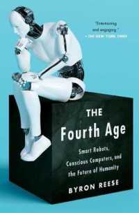 Link to an enlarged image of The Fourth Age : Smart Robots, Conscious Computers, and the Future of Humanity (Reprint)