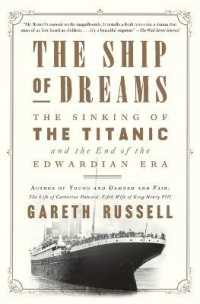 Link to an enlarged image of The Ship of Dreams : The Sinking of the Titanic and the End of the Edwardian Era (Reprint)