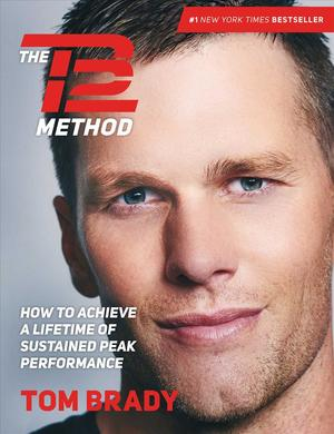 Link to an enlarged image of The TB12 Method : How to Achieve a Lifetime of Sustained Peak Performance