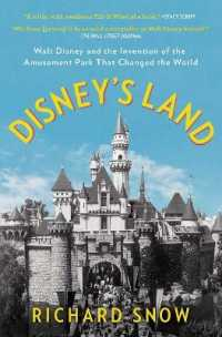 Link to an enlarged image of Disney's Land : Walt Disney and the Invention of the Amusement Park That Changed the World (Reprint)