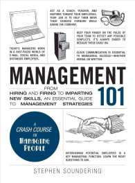 Link to an enlarged image of Management 101 : From Hiring and Firing to Imparting New Skills, an Essential Guide to Management Strategies (Adams 101)