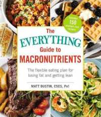 Link to an enlarged image of The Everything Guide to Macronutrients : The flexible eating plan for losing fat and getting lean (Everything: Cooking)