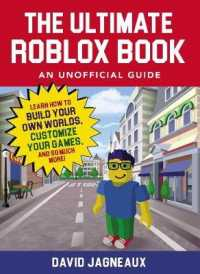 Link to an enlarged image of The Ultimate Roblox Book : An Unofficial Guide: Learn How to Build Your Own Worlds, Customize Your Games, and So Much More! (Reissue)