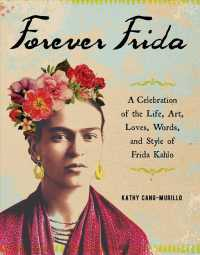 Link to an enlarged image of Forever Frida : A Celebration of the Life, Art, Loves, Words, and Style of Frida Kahlo