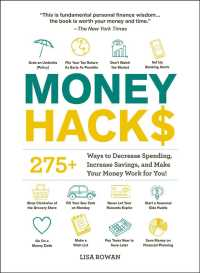 Money Hacks: 275+ Ways to Decrease Spending, Increase Savings, and Make Your Money Work for You! ( Hacks ) 9781507214077