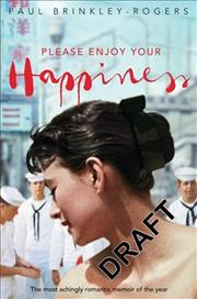 Link to an enlarged image of Please Enjoy Your Happiness : A Memoir -- Paperback / softback