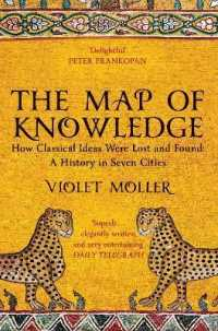 Link to an enlarged image of Map of Knowledge : How Classical Ideas Were Lost and Found: a History in Seven Cities -- Paperback / softback