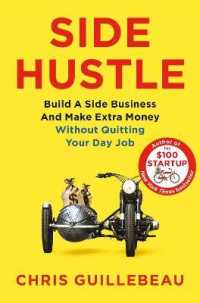 Side Hustle : Build a Side Business and Make Extra Money - without Quitting Your Day Job  9781509859085