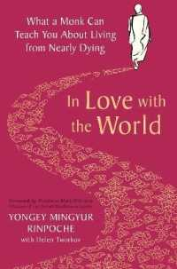 In Love with the World What a Monk Can Teach You About Living from Nearly Dying 9781509899340