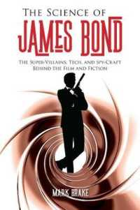 Link to an enlarged image of The Science of James Bond : The Super-villains, Tech, and Spy-craft Behind the Film and Fiction