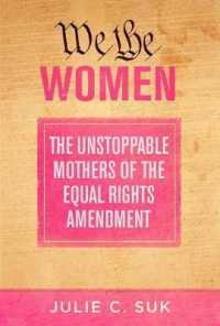 We the Woman: The Unstoppable Mothers of the Equal Rights Amendment (Skyhorse)