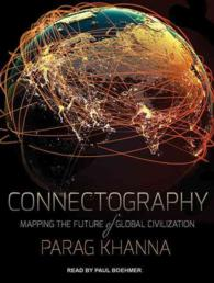 image of Connectography (13-Volume Set) : Mapping the Future of Global Civilization (Unabridged)