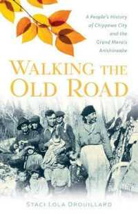Link to an enlarged image of Walking the Old Road : A People's History of Chippewa City and the Grand Marais Anishinaabe