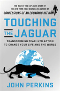 Link to an enlarged image of Touching the Jaguar : Transforming Fear into Action to Change Your Life and the World