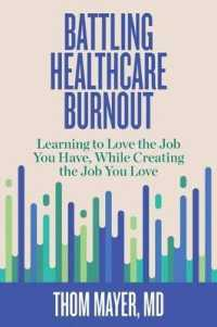 Link to an enlarged image of Battling Healthcare Burnout : Learning to Love the Job You Have, While Creating the Job You Love