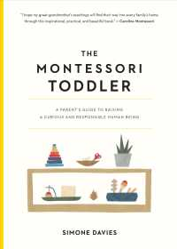 Link to an enlarged image of The Montessori Toddler : A Parent's Guide to Raising a Curious and Responsible Human Being