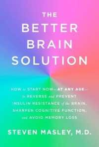 Link to an enlarged image of The Better Brain Solution : How to Start Now--at Any Age--to Reverse and Prevent Insulin Resistance of the Brain, Sharpen Cognitive Function, and Avoi