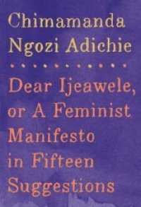 Link to an enlarged image of Dear Ijeawele : Or a Feminist Manifesto in Fifteen Suggestions