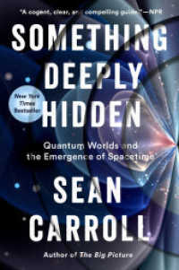 Something Deeply Hidden: Quantum Worlds and the Emergence of Spacetime  9781524743031