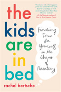 Link to an enlarged image of The Kids Are in Bed : Finding Time for Yourself in the Chaos of Parenting