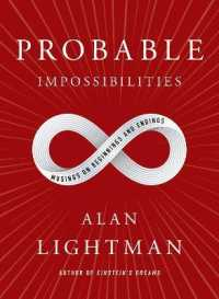 Link to an enlarged image of Probable Impossibilities : Musings on Beginnings and Endings