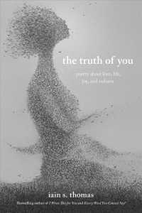 Link to an enlarged image of The Truth of You : Poetry about Love, Life, Joy, and Sadness
